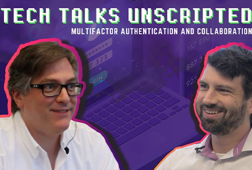 image representing Tech Talks Unscripted | MFA and Collaboration